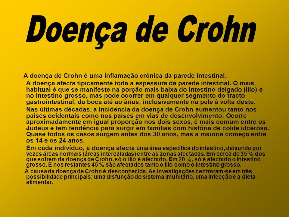 Doença de Crohn A doença de Crohn é uma inflamação crónica da parede intestinal.