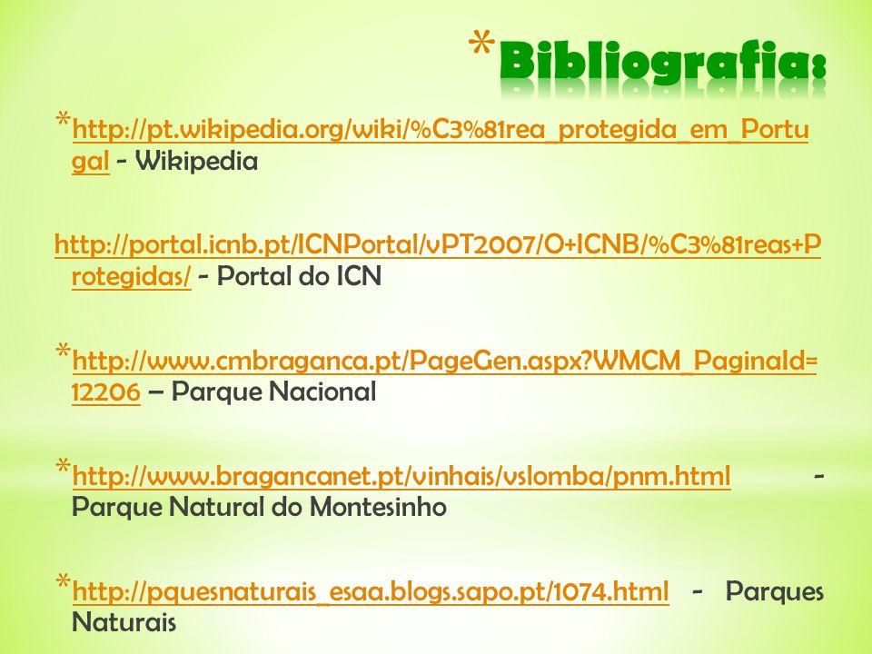 Bibliografia: http://pt.wikipedia.org/wiki/%C3%81rea_protegida_em_Portu gal - Wikipedia.