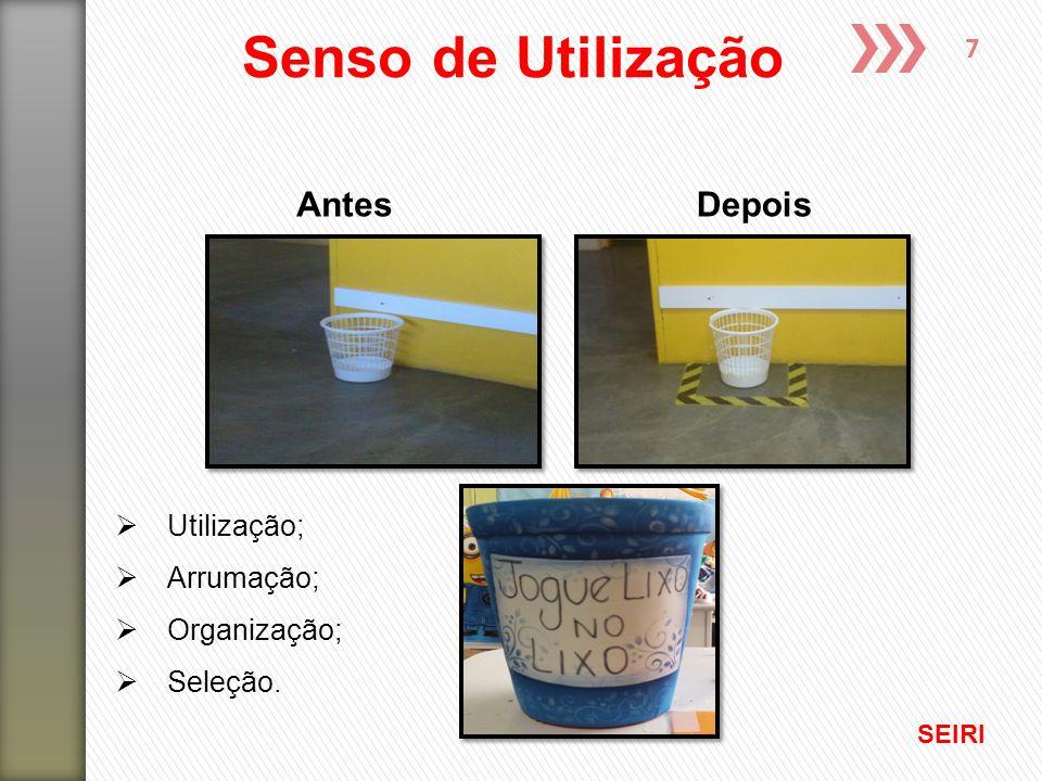 Senso de Utilização Antes Depois Utilização; Arrumação; Organização;