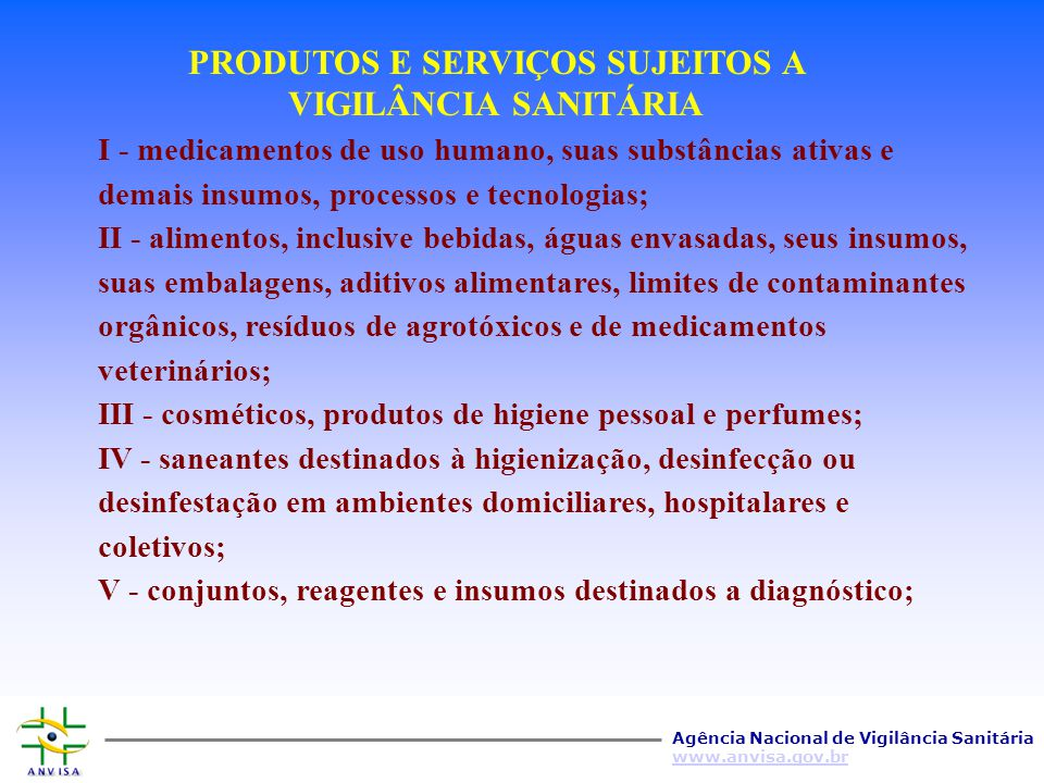 PRODUTOS E SERVIÇOS SUJEITOS A VIGILÂNCIA SANITÁRIA