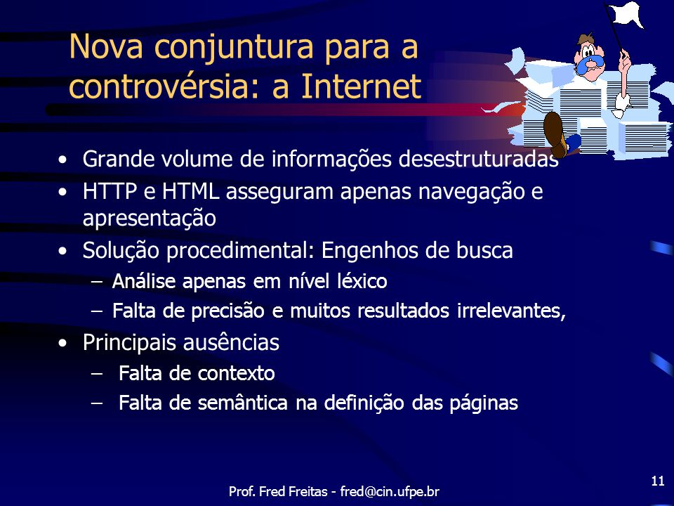 Nova conjuntura para a controvérsia: a Internet