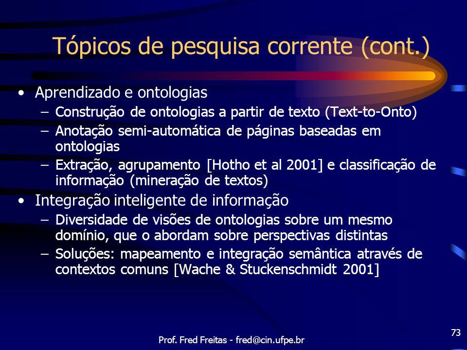 Tópicos de pesquisa corrente (cont.)