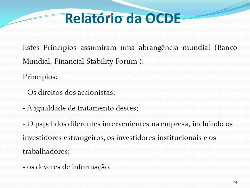 Relatório da OCDEEstes Princípios assumiram uma abrangência mundial (Banco Mundial, Financial Stability Forum ).