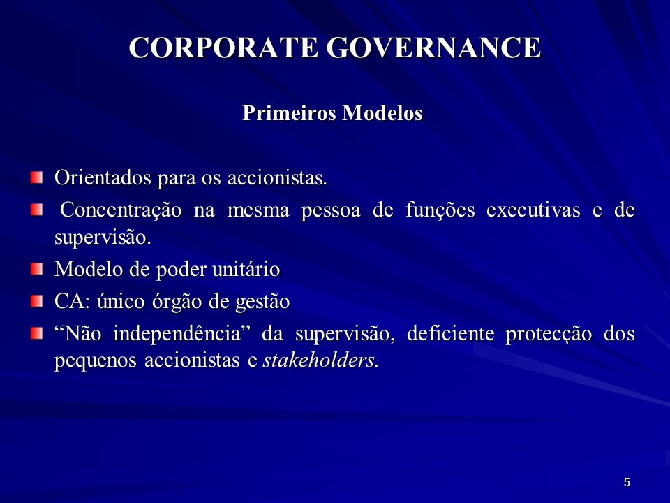 CORPORATE GOVERNANCE Primeiros Modelos Orientados para os accionistas.