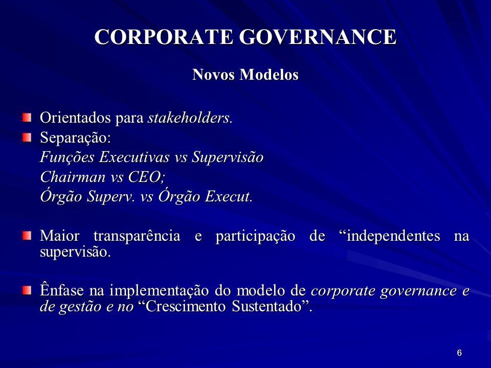 CORPORATE GOVERNANCE Novos Modelos Orientados para stakeholders.