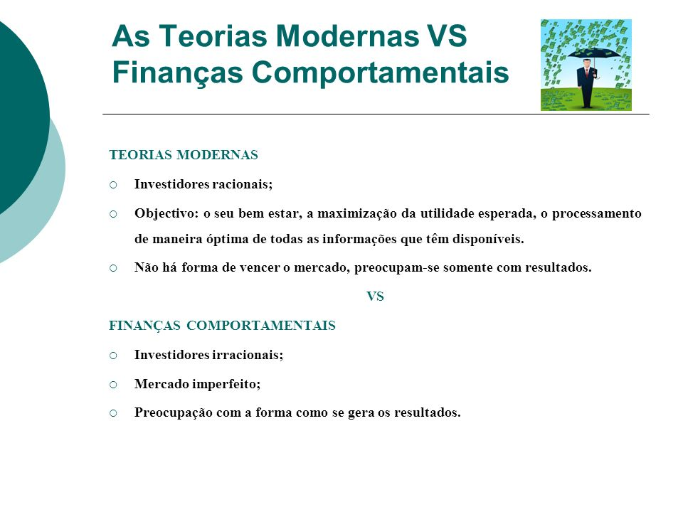 As Teorias Modernas VS Finanças Comportamentais
