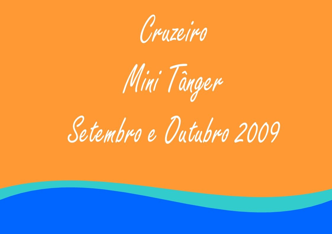 Cruzeiro Mini Tânger Setembro e Outubro 2009