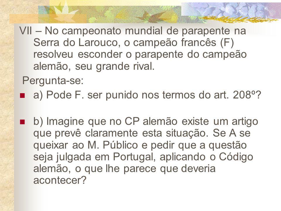VII – No campeonato mundial de parapente na Serra do Larouco, o campeão francês (F) resolveu esconder o parapente do campeão alemão, seu grande rival.