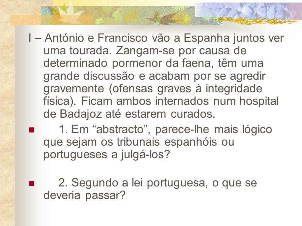 I – António e Francisco vão a Espanha juntos ver uma tourada