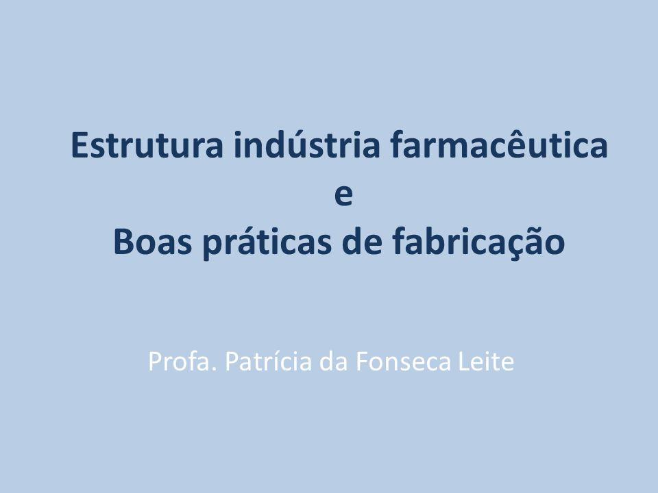 Estrutura indústria farmacêutica e Boas práticas de fabricação