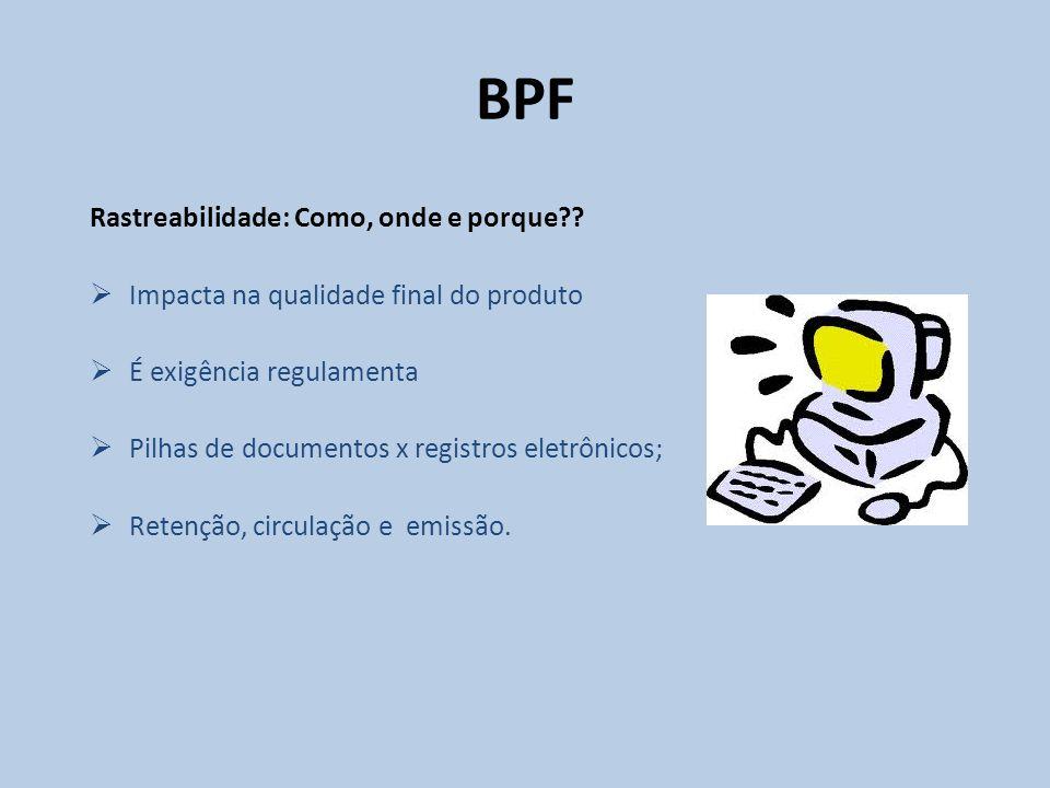 BPF Rastreabilidade: Como, onde e porque