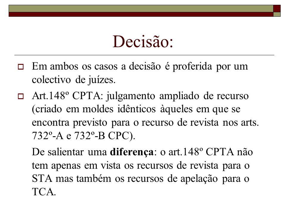 Decisão:Em ambos os casos a decisão é proferida por um colectivo de juízes.