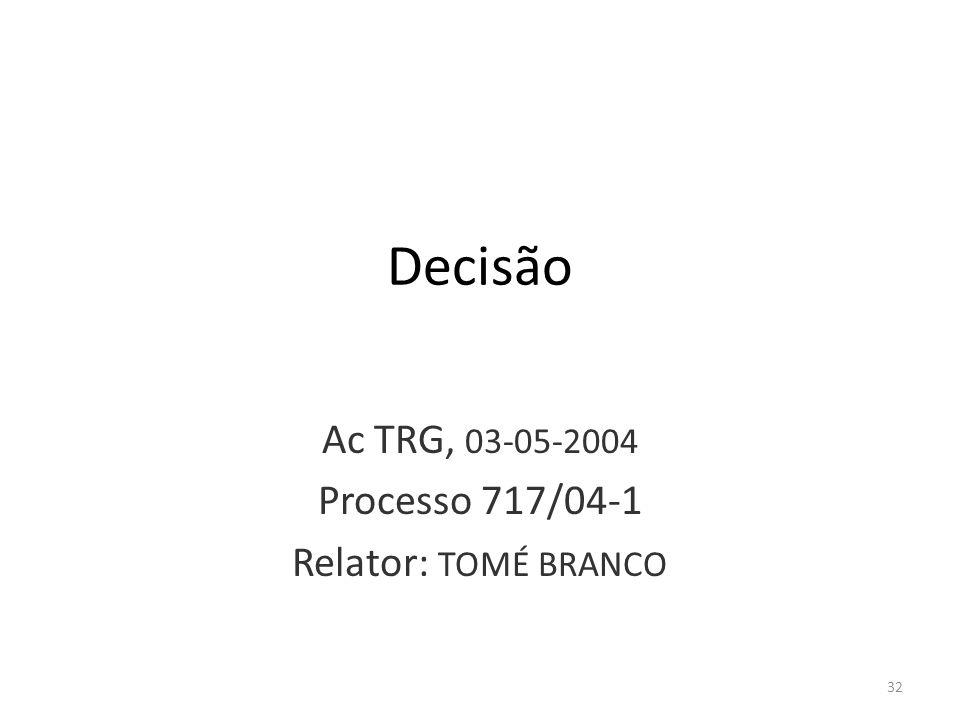 Ac TRG, 03-05-2004 Processo 717/04-1 Relator: TOMÉ BRANCO