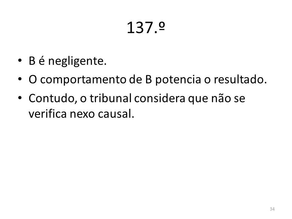 137.º B é negligente. O comportamento de B potencia o resultado.