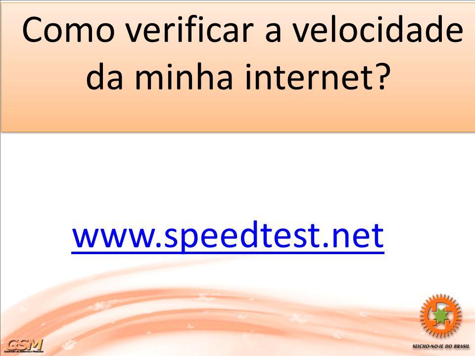 Como verificar a velocidade da minha internet