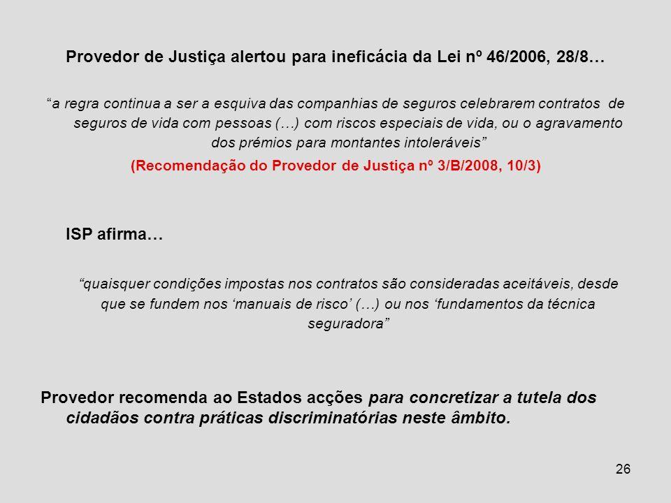 Provedor de Justiça alertou para ineficácia da Lei nº 46/2006, 28/8…