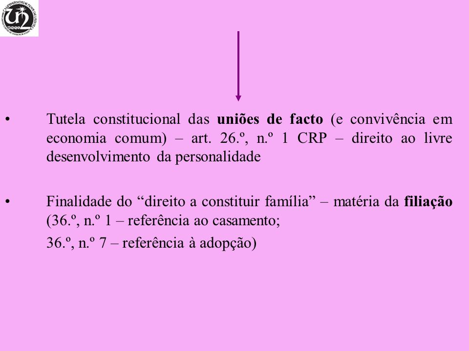 Tutela constitucional das uniões de facto (e convivência em economia comum) – art. 26.º, n.º 1 CRP – direito ao livre desenvolvimento da personalidade