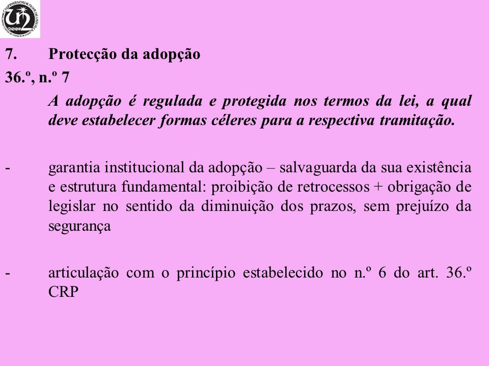 Protecção da adopção 36.º, n.º 7.