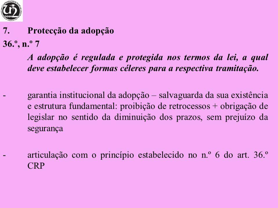 Protecção da adopção36.º, n.º 7.