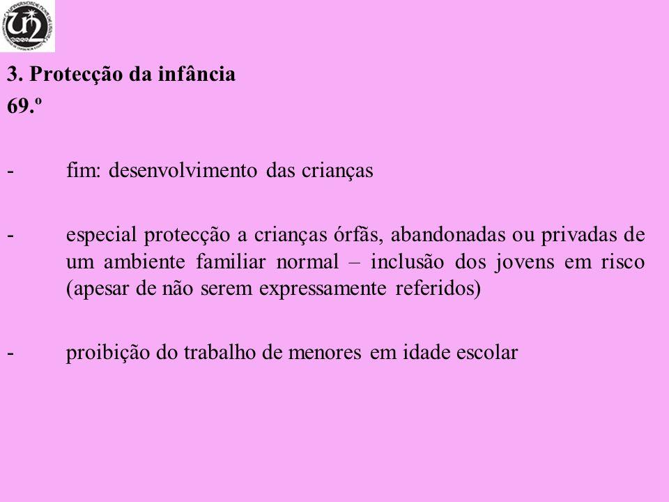 3. Protecção da infância 69.º. fim: desenvolvimento das crianças.