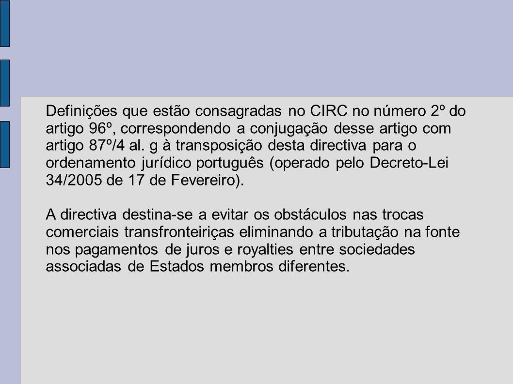Definições que estão consagradas no CIRC no número 2º do artigo 96º, correspondendo a conjugação desse artigo com artigo 87º/4 al.