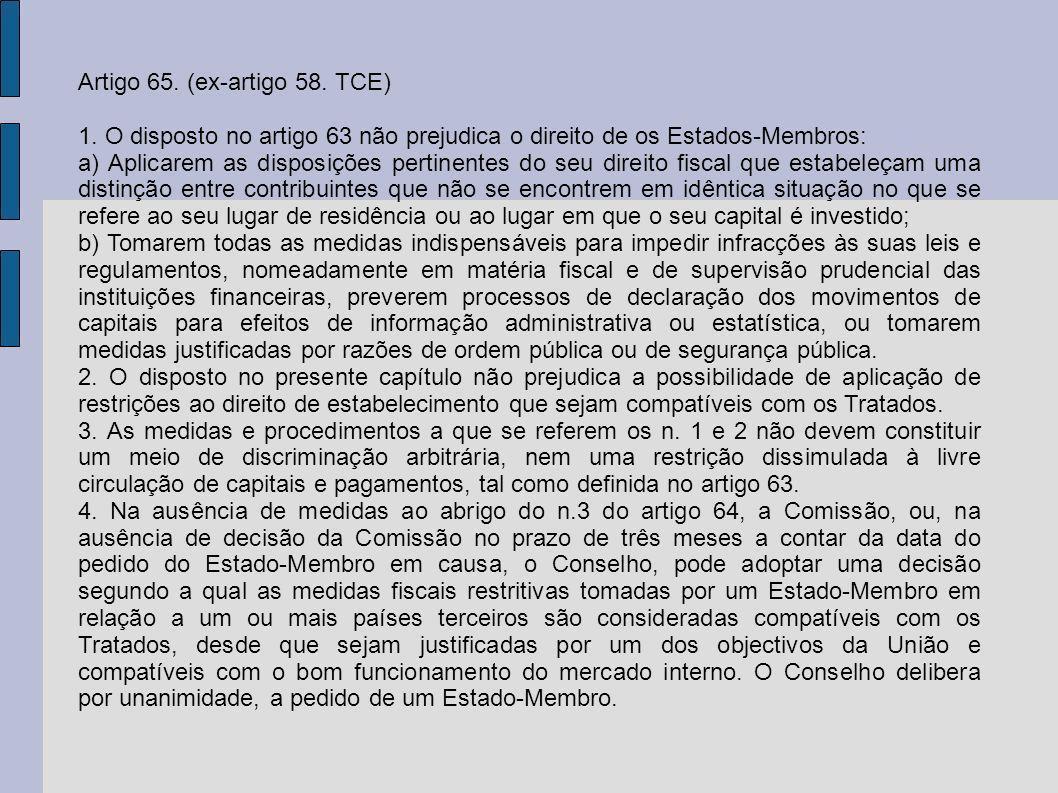 Artigo 65. (ex-artigo 58. TCE)
