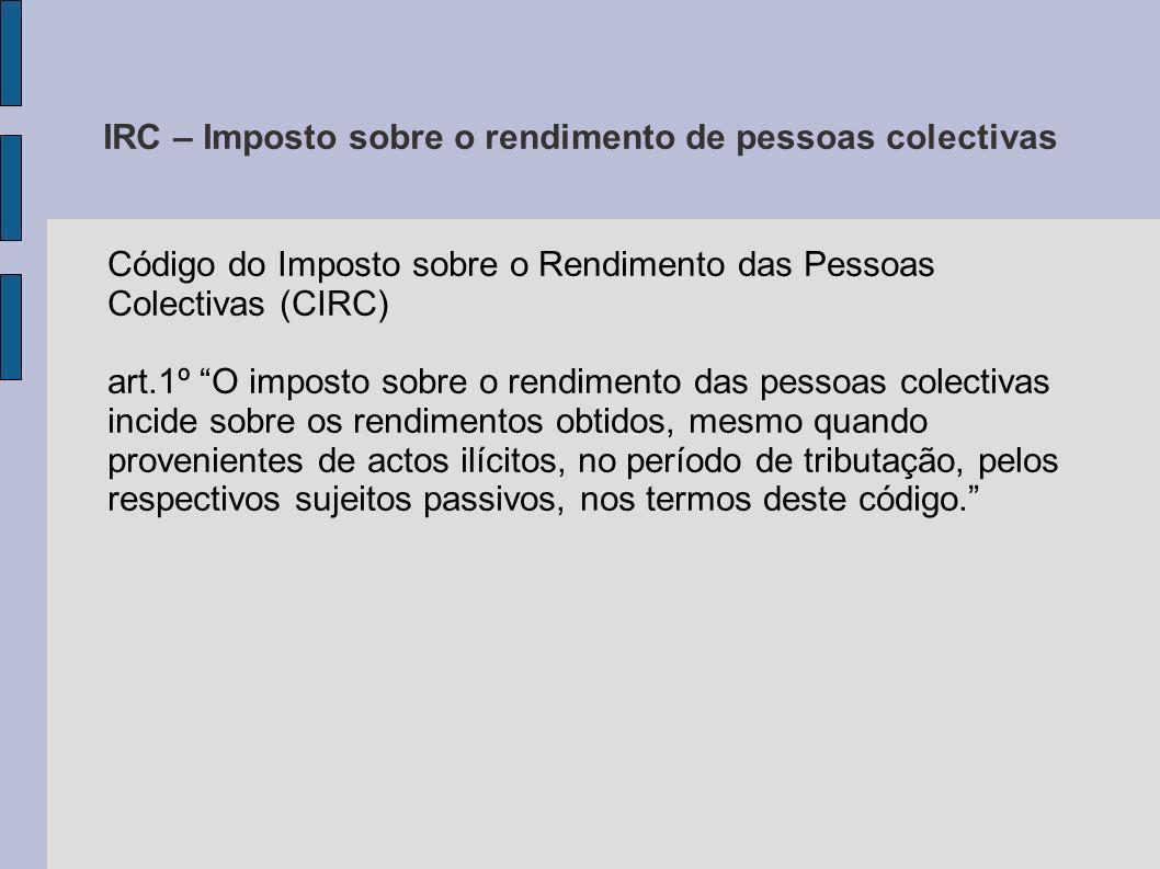 IRC – Imposto sobre o rendimento de pessoas colectivas