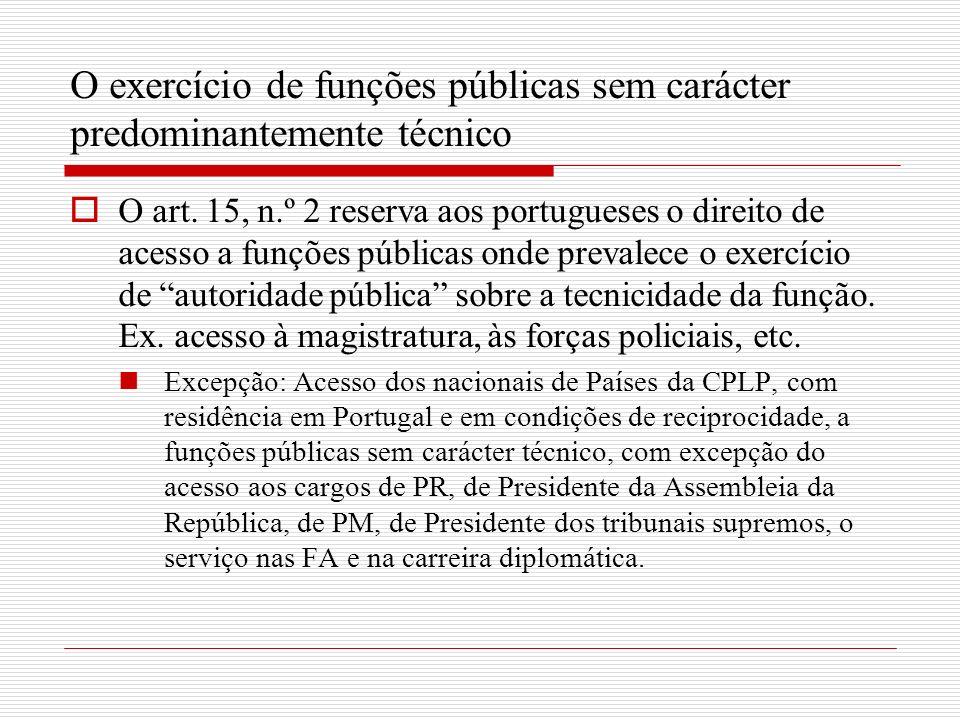 O exercício de funções públicas sem carácter predominantemente técnico