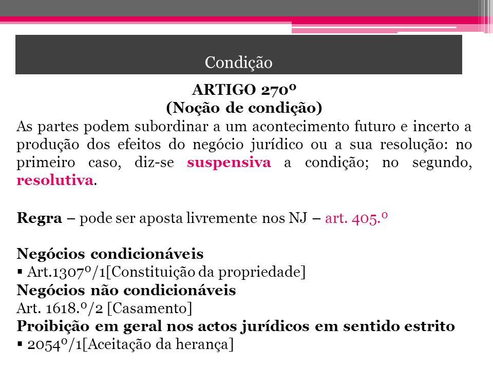 CONDIÇÃO Condição ARTIGO 270º (Noção de condição)