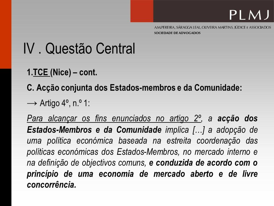 IV . Questão Central 1.TCE (Nice) – cont.
