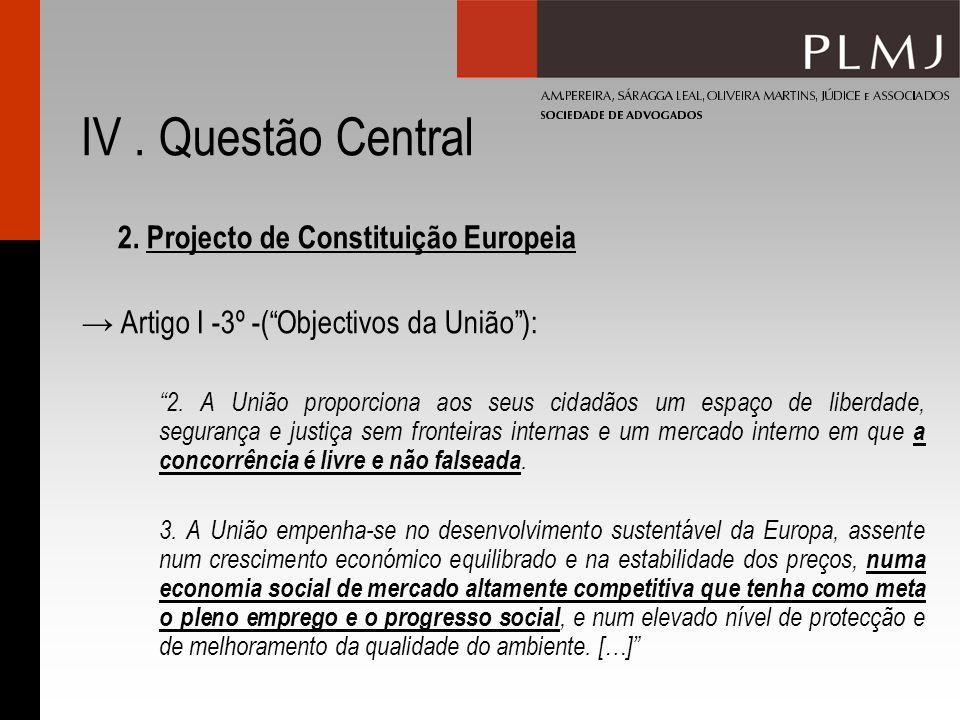 IV . Questão Central 2. Projecto de Constituição Europeia