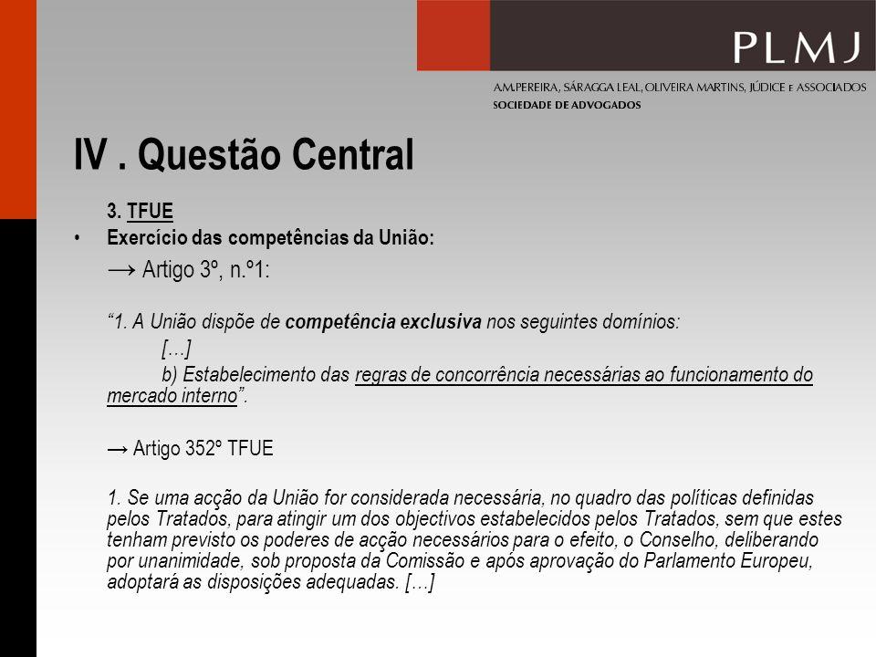 IV . Questão Central → Artigo 3º, n.º1: 3. TFUE