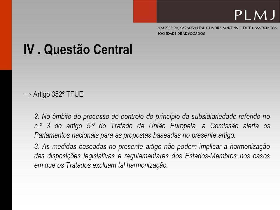 IV . Questão Central → Artigo 352º TFUE