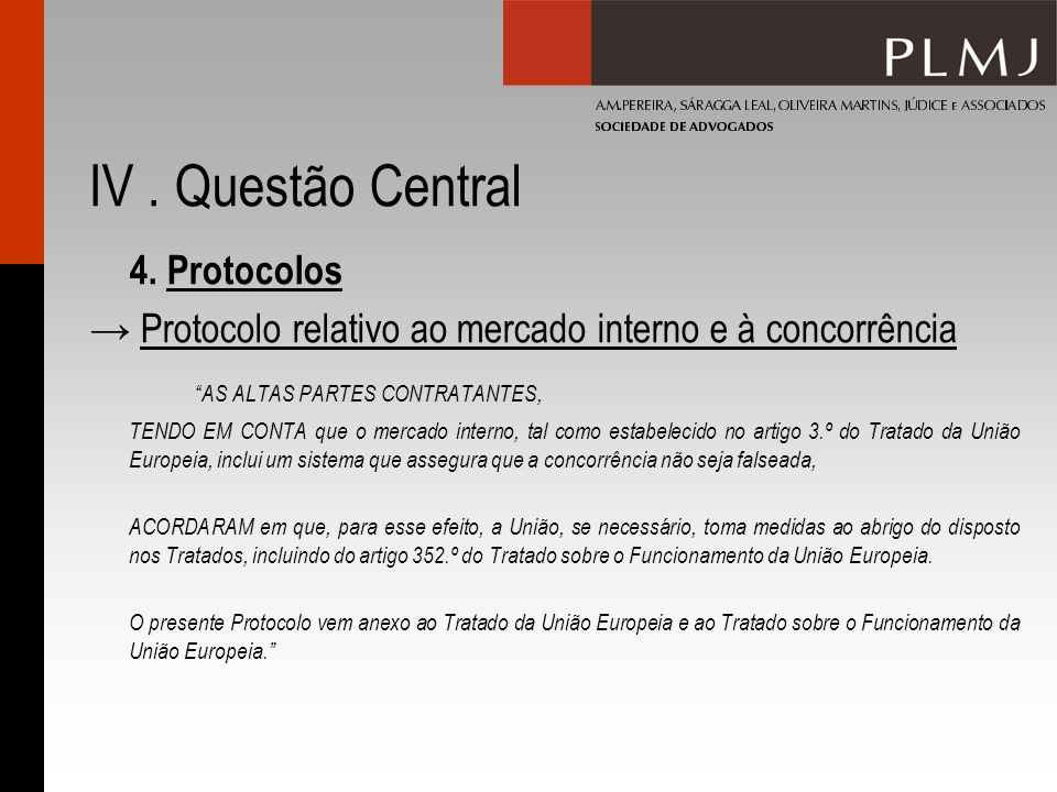 IV . Questão Central 4. Protocolos