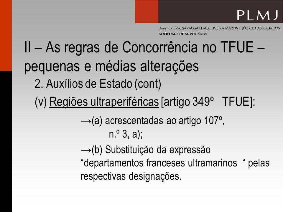 II – As regras de Concorrência no TFUE – pequenas e médias alterações