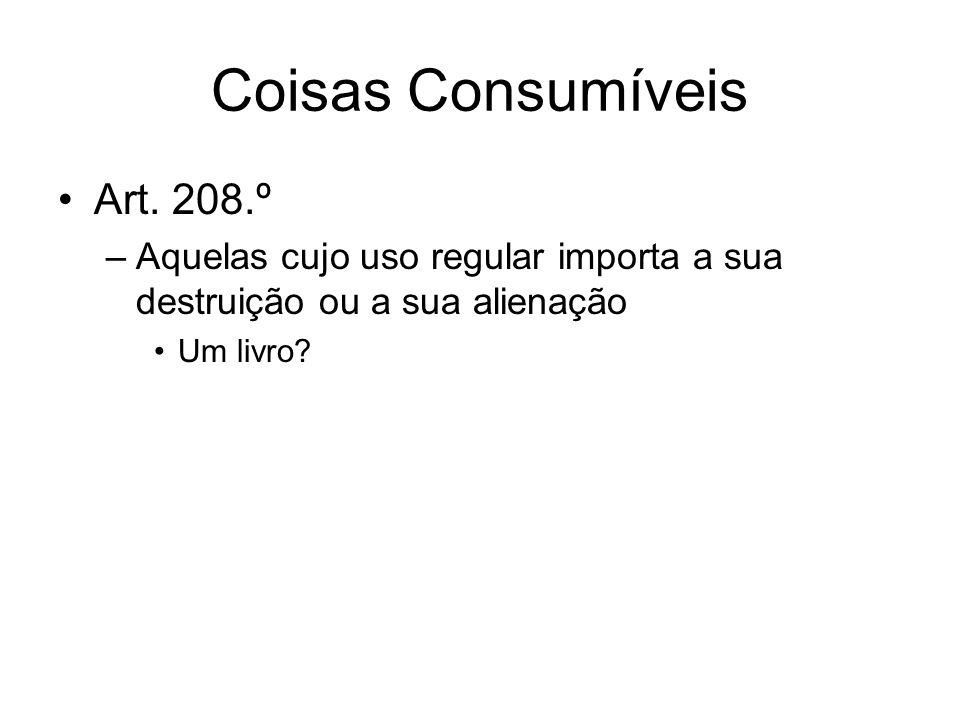 Coisas Consumíveis Art. 208.º