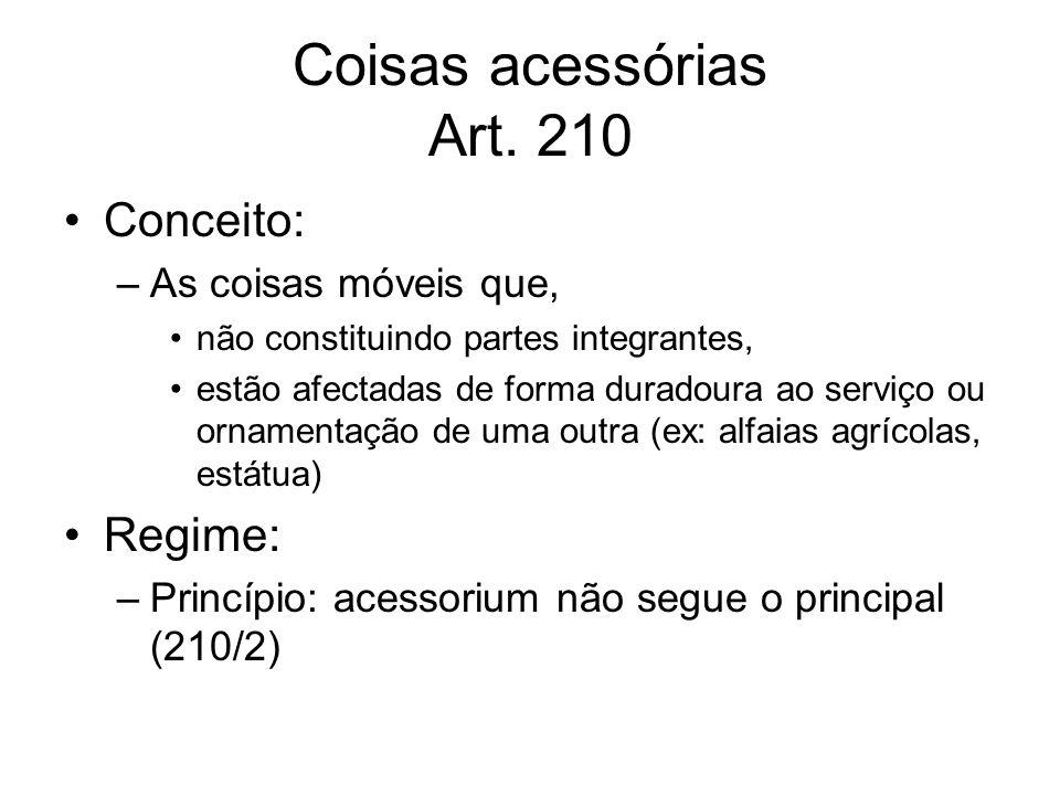 Coisas acessórias Art. 210 Conceito: Regime: As coisas móveis que,