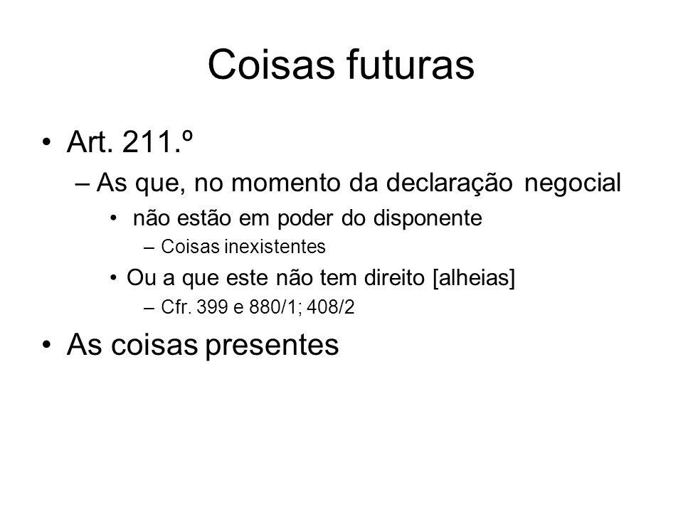 Coisas futuras Art. 211.º As coisas presentes