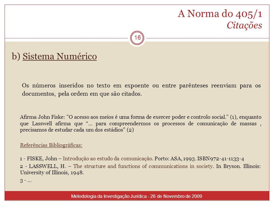 A Norma do 405/1 Citações b) Sistema Numérico.