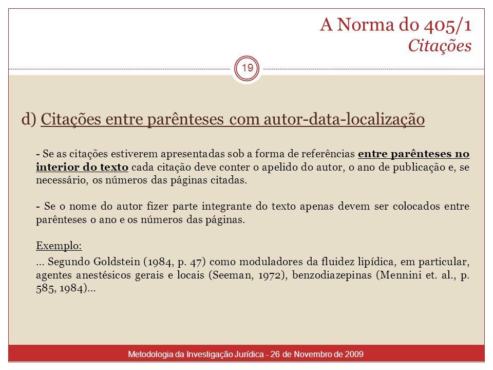 A Norma do 405/1 Citações d) Citações entre parênteses com autor-data-localização.
