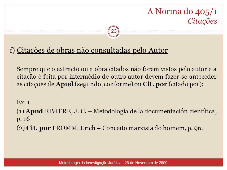 A Norma do 405/1 Citaçõesf) Citações de obras não consultadas pelo Autor.