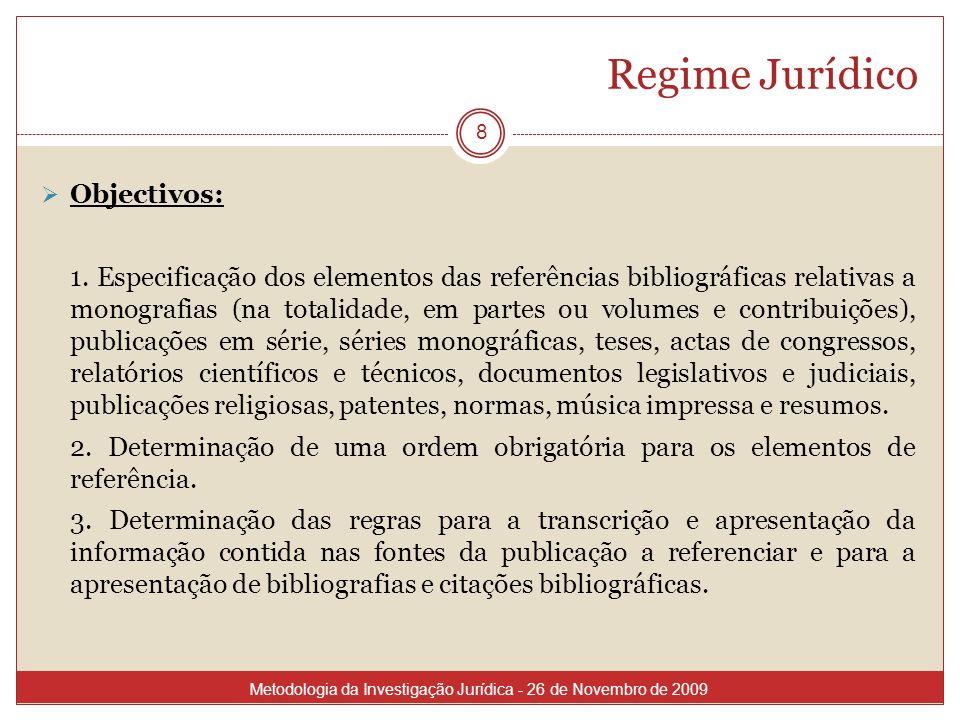 Regime Jurídico Objectivos: