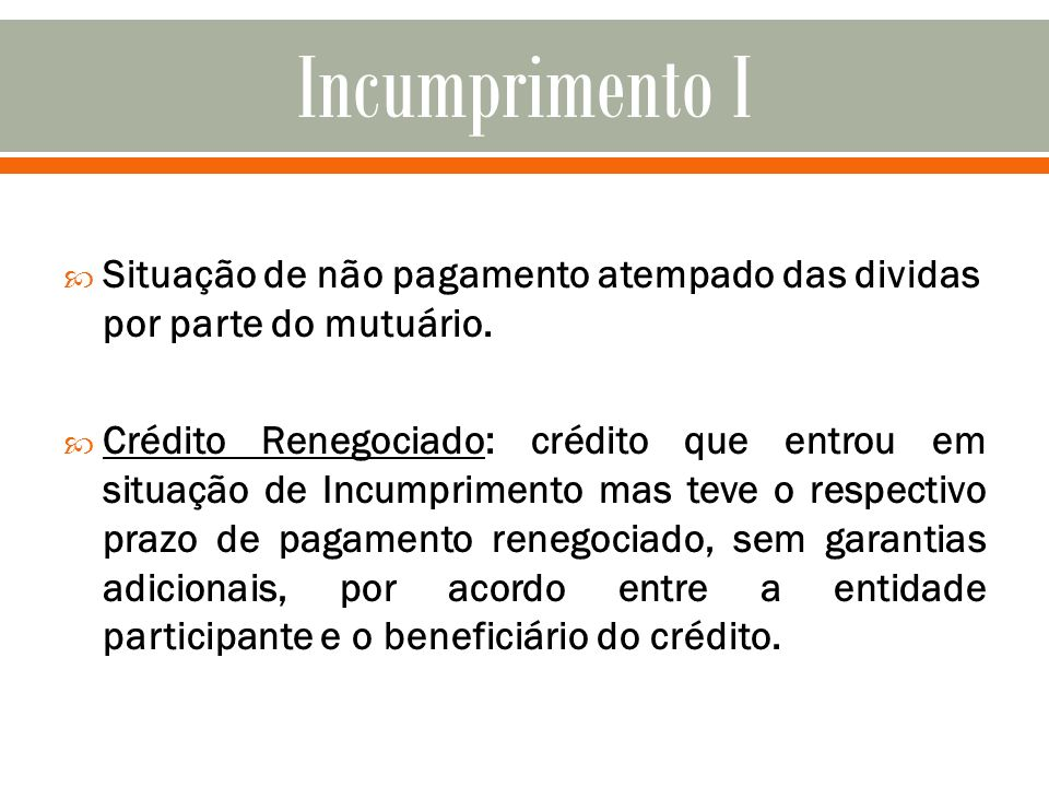 Incumprimento ISituação de não pagamento atempado das dividas por parte do mutuário.