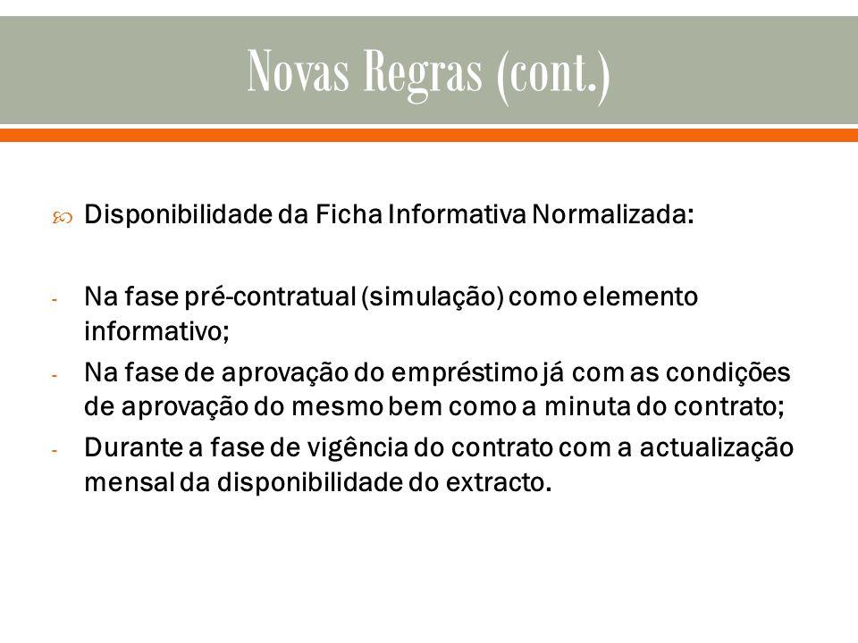 Novas Regras (cont.) Disponibilidade da Ficha Informativa Normalizada: