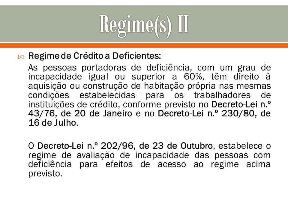 Regime(s) II Regime de Crédito a Deficientes: