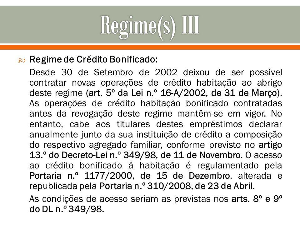 Regime(s) III Regime de Crédito Bonificado: