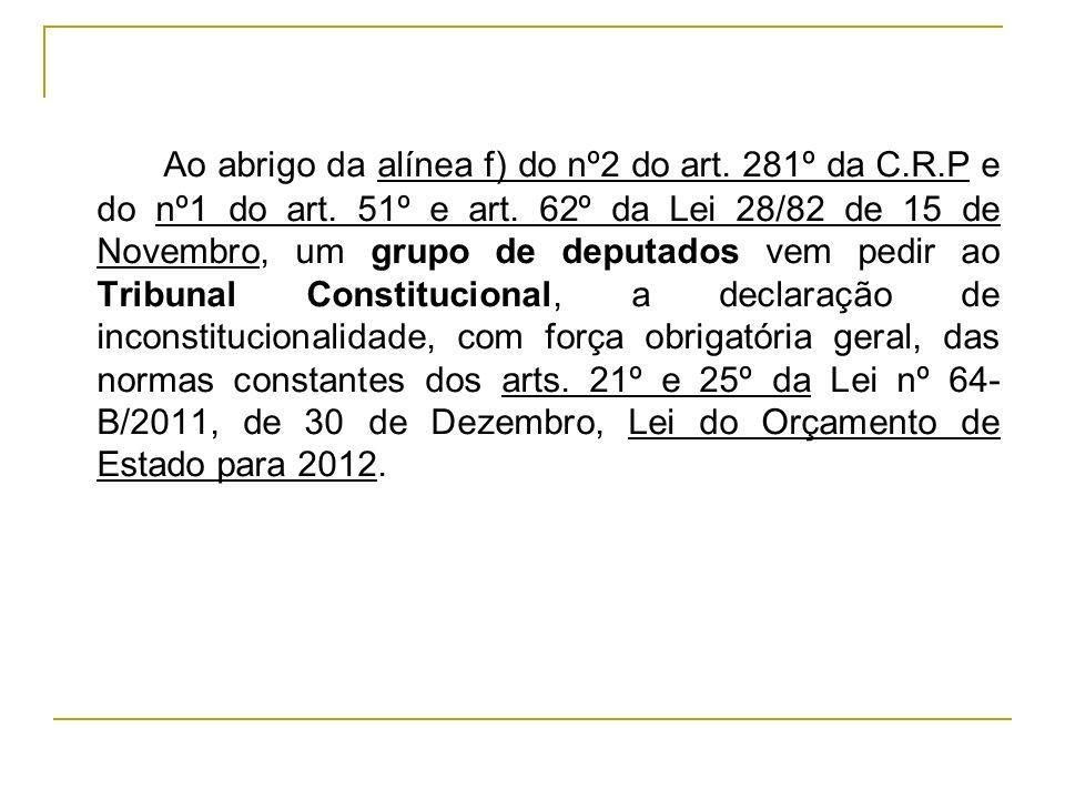 Ao abrigo da alínea f) do nº2 do art. 281º da C. R. P e do nº1 do art