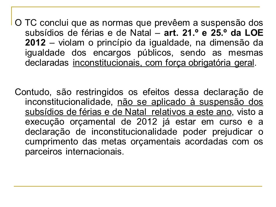 O TC conclui que as normas que prevêem a suspensão dos subsídios de férias e de Natal – art.