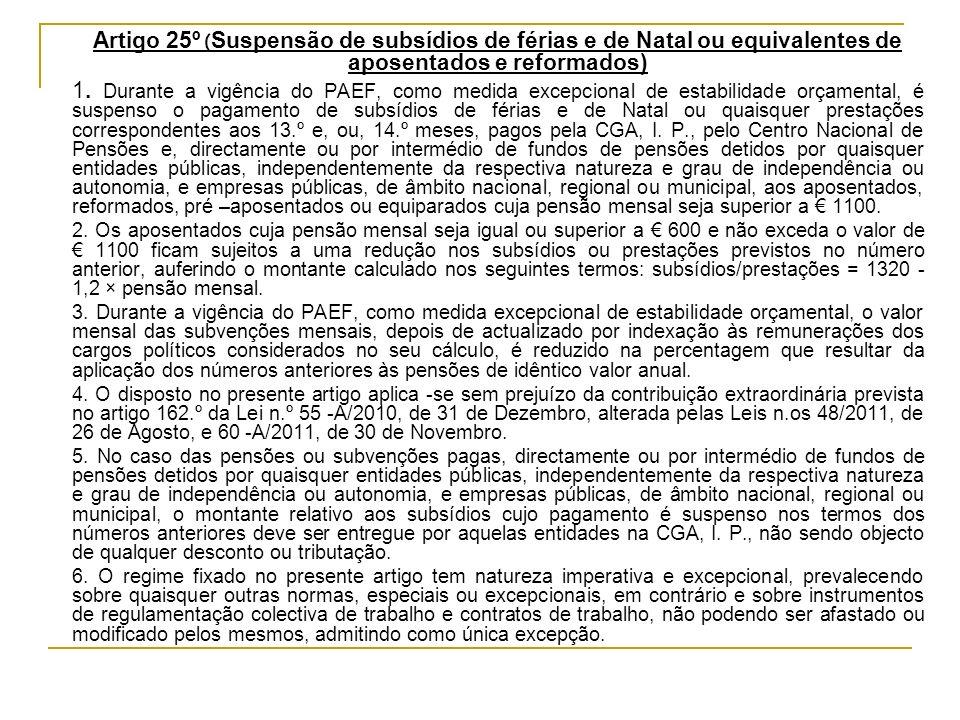 Artigo 25º (Suspensão de subsídios de férias e de Natal ou equivalentes de aposentados e reformados)