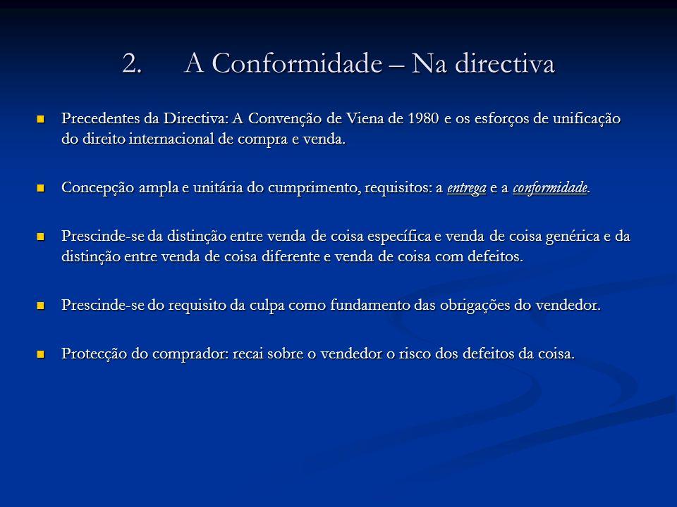 2. A Conformidade – Na directiva
